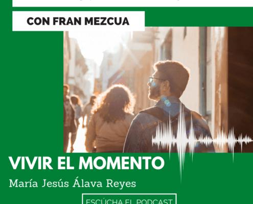 El mejor día de la semana, María Jesús Álava Reyes nos habla de la importancia de vivir el presente