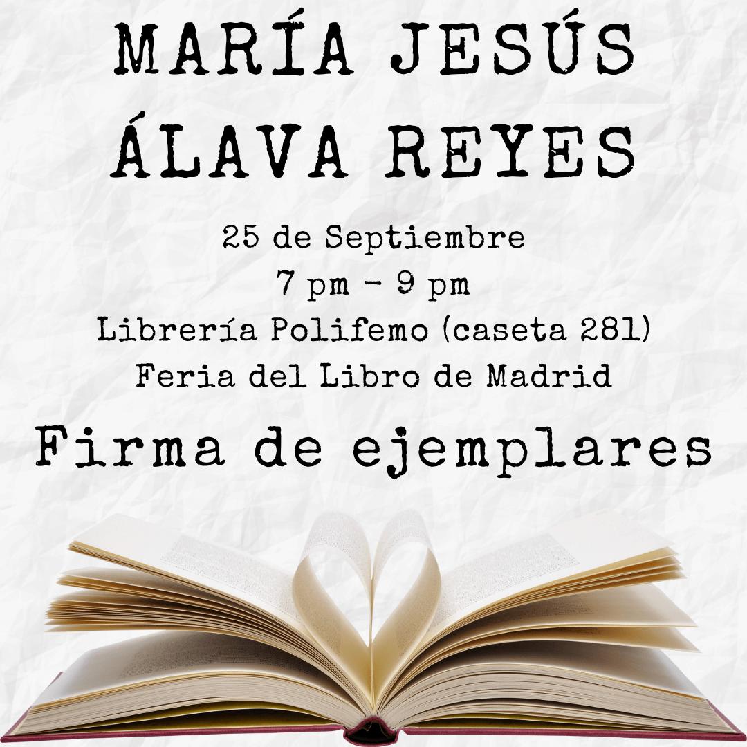 Firma de Ejemplares Feria del libro de Madrid María Jesús Álava Reyes